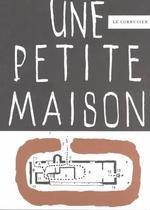 小泉 誠(家具デザイナー)書評:ル・コルビュジエ 著『UNE PETITE MAISON』