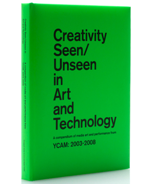 新刊案内 『Creativity Seen/Unseen in Art and Technology A compendium of media art and performance f…