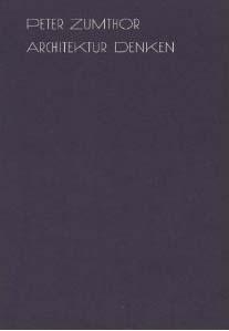 新刊案内 ペーター・ツムトア 著『ペーター・ツムトア 建築を考える』