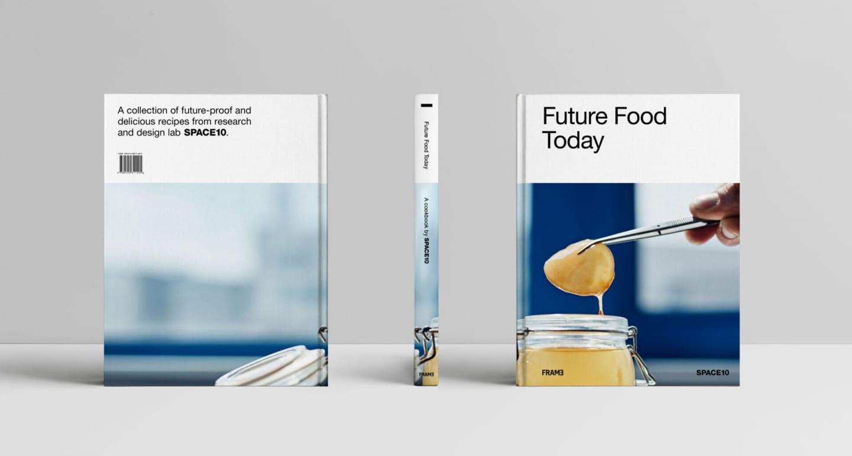 イケアのイノベーションラボ「SPACE10」から未来のレシピ 「Future Food Today: A SPACE10 Cookbook」が登場
