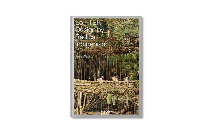 書籍「Lo—TEK. Design by Radical Indigenism」が登場 人類の知恵による自然と共生するライフスタイルを紹介