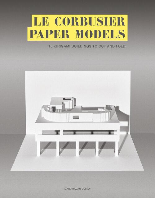 ル・コルビュジエの建築が切り紙アートに! 書籍「Le Corbusier Paper Models」が登場