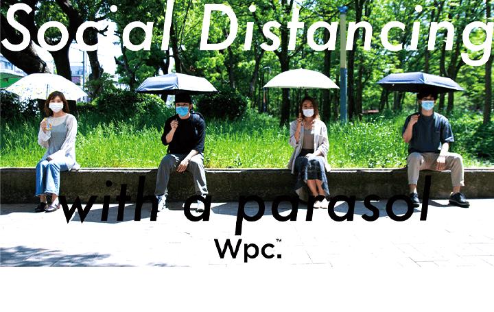 日傘でナチュラルにソーシャルディスタンスを取る 傘ブランドWpc.™が提案する「Social Distancing with a …